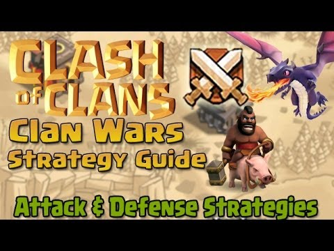 Clash of Clans: Clan Wars Strategy Guide!!! Attack Strategies, Defensive Layouts, and More!!!