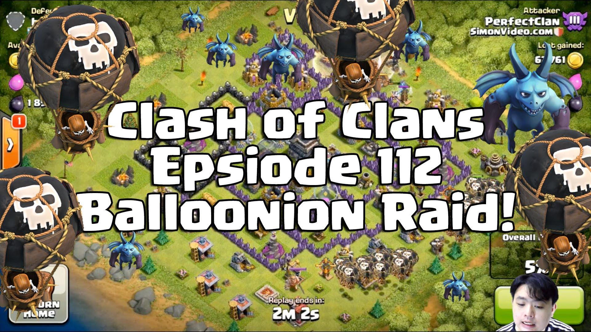 Clash Of Clans Strategy – Part 112 – Balloonions Raid!
