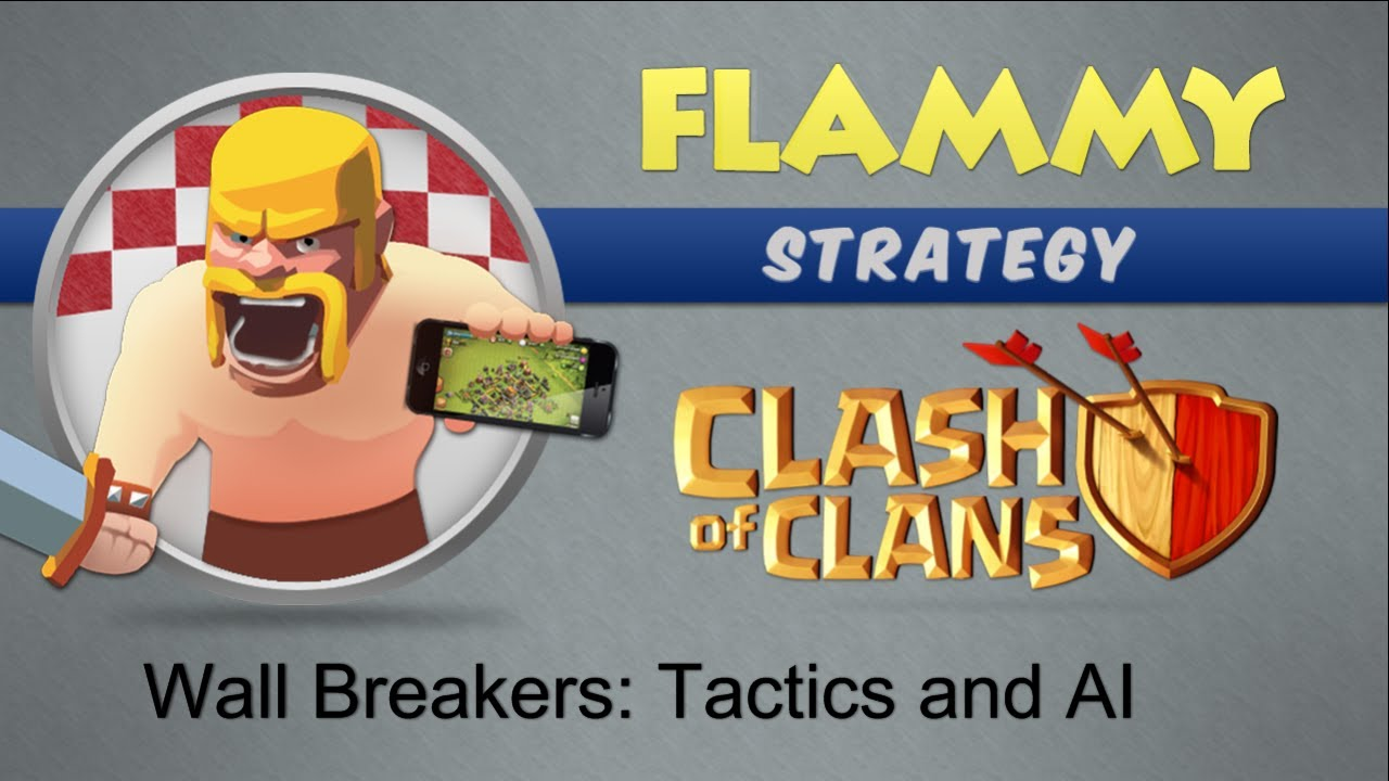 Clash of Clans – Flammy's ULTIMATE Wall Breaker Guide