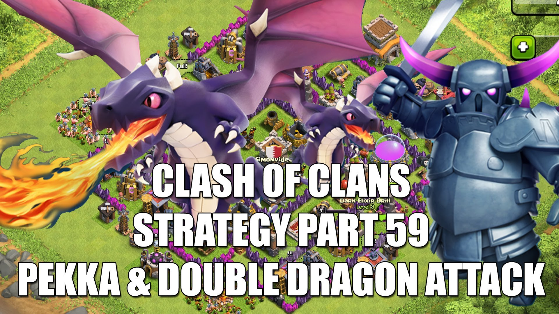 Clash of Clans Strategy – Part 59 – PEKKA & Double Dragon Attack