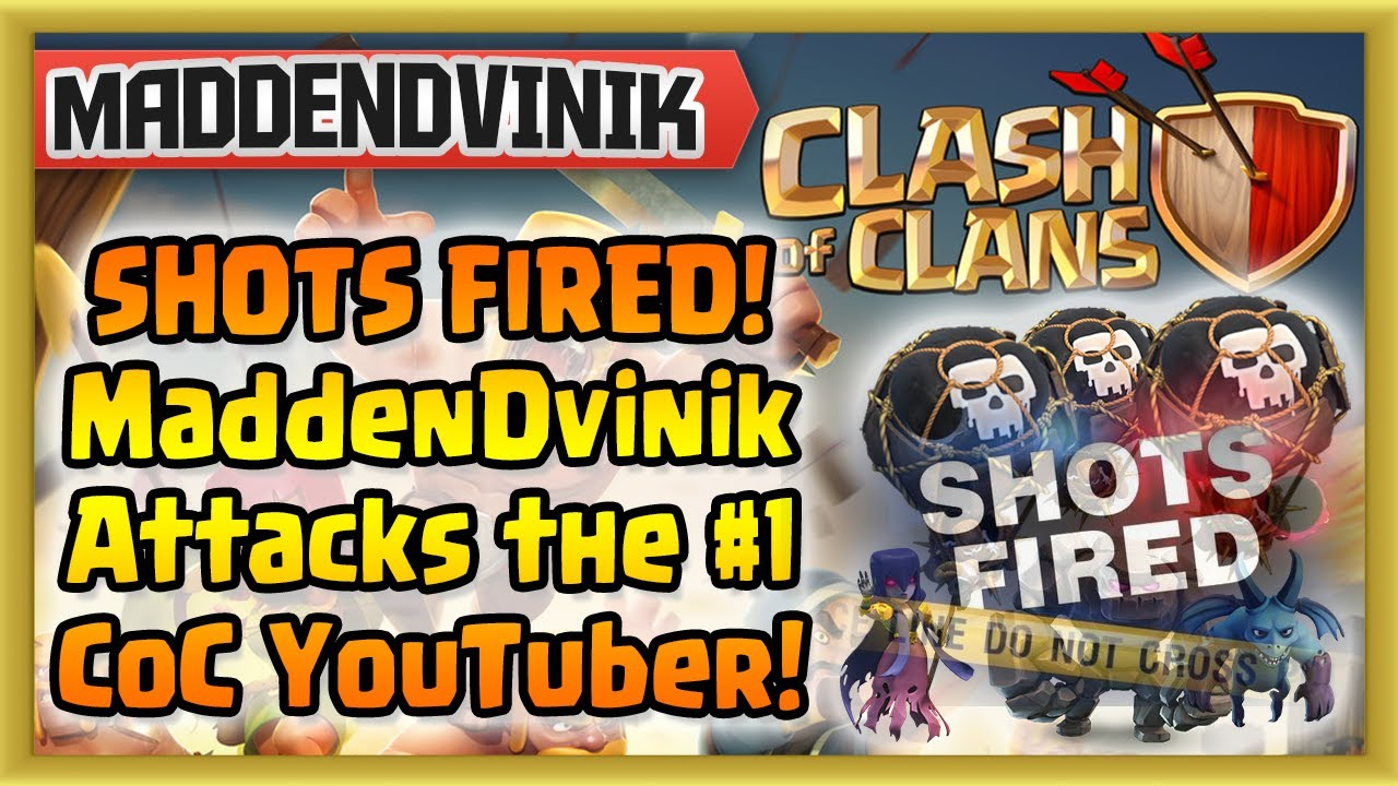 Clash of Clans – SHOTS FIRED! MaddenDvinik Attacks the #1 CoC YouTuber Chief Pat! (Gameplay Commentary)